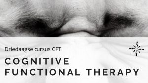driedaagse_cursus_CFT_cognitive_functional_therapy_viaperspecief